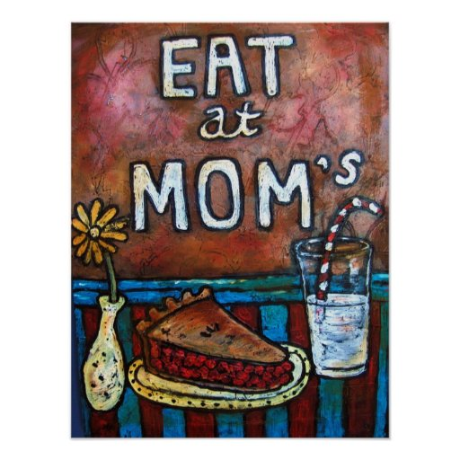 Eat at Mom's ~ Mom's Diner Print