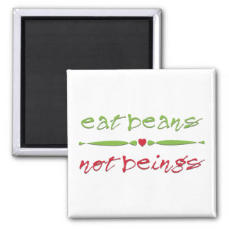Eat Beans Not Beings 2 Inch Square Magnet