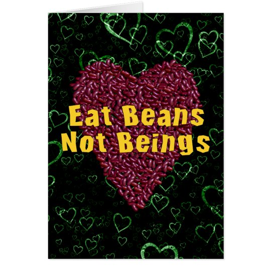 Eat Beans Not Beings Card