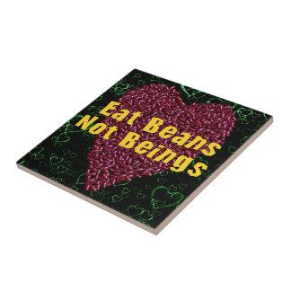 Eat Beans Not Beings Ceramic Tile