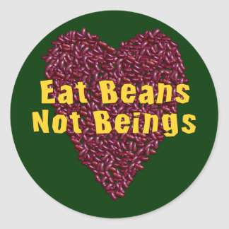 Eat Beans Not Beings Classic Round Sticker