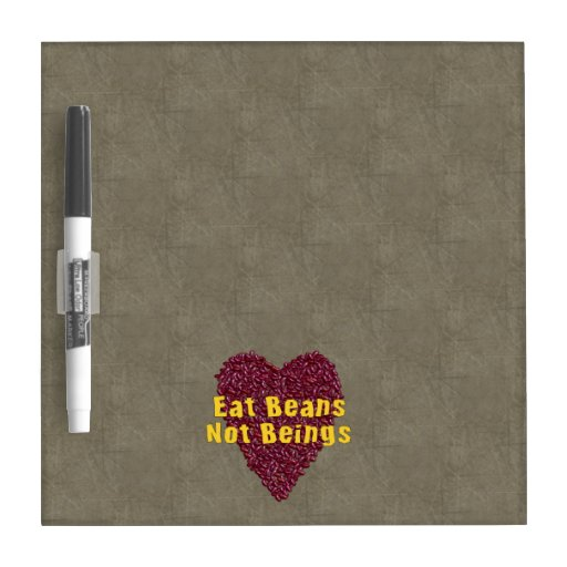 Eat Beans Not Beings Dry-Erase Boards