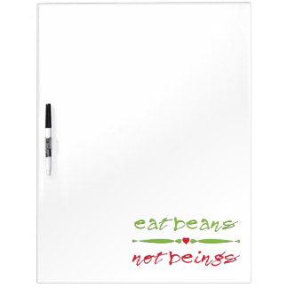 Eat Beans Not Beings Dry-Erase Board