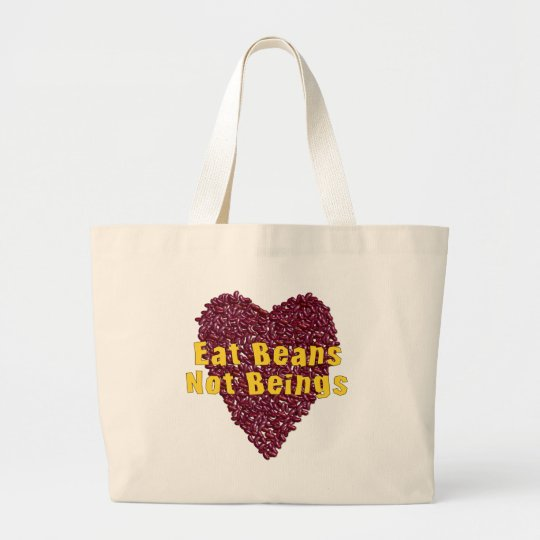 Eat Beans Not Beings Large Tote Bag