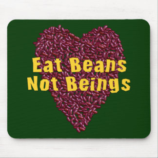 Eat Beans Not Beings Mouse Pad