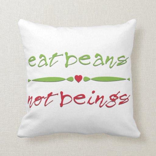 Eat Beans Not Beings Pillows