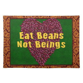 Eat Beans Not Beings Placemat