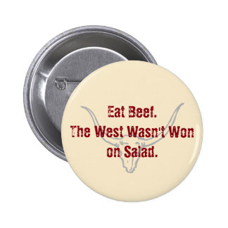 Eat Beef the West Wasn't Won on Salad Quote 2 Inch Round Button