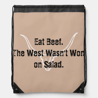 Eat Beef the West wasn't won on Salad Quote Drawstring Bag