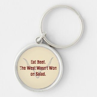 Eat Beef the West wasn't won on Salad Quote Key Chain