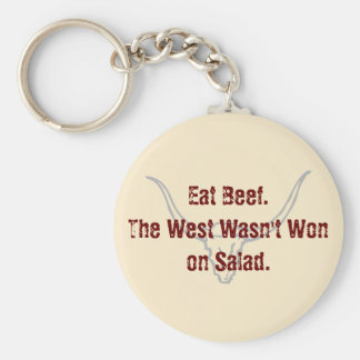 Eat Beef the West wasn't won on Salad Quote Keychain
