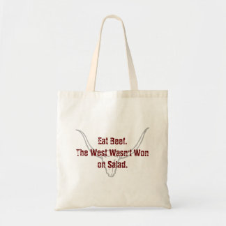 Eat Beef the West wasn't won on Salad Quote Tote Bag