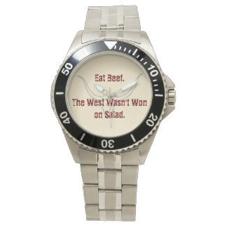 Eat Beef the West wasn't won on Salad Quote Wrist Watch