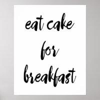 Eat Cake For Breakfast Poster
