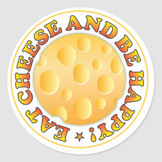 Eat Cheese Be Happy Round Stickers