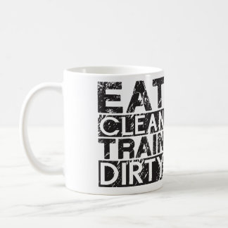 Eat Clean Train Dirty Coffee Mug
