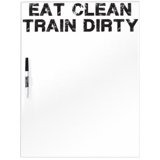 Eat Clean Train Dirty Dry-Erase Boards