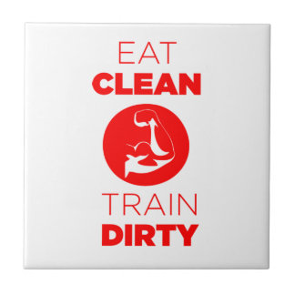 Eat Clean Train Dirty Fitness Ceramic Tile