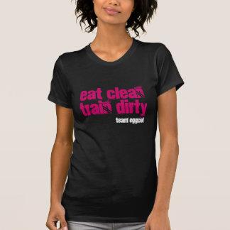 eat clean train dirty gals! shirts