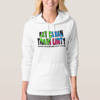 Eat Clean Train Dirty, Macros by Misti Hoodie