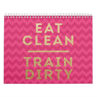 Eat Clean Train Dirty Pink Custom Printed Calendar