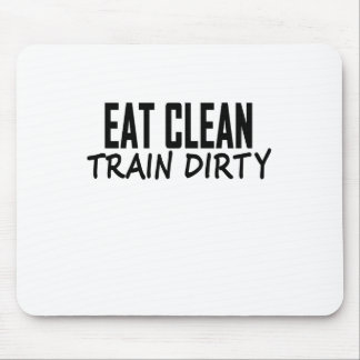 Eat Clean Train Dirty T Shirts.png Mouse Pad
