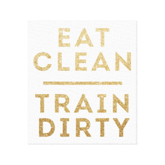 Eat Clean Train Dirty Wrapped Canvas Wall Art