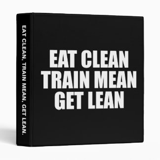 Eat Clean, Train Mean, Get Lean - Workout 3 Ring Binder