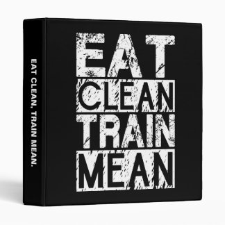 EAT CLEAN, TRAIN MEAN - Workout Motivational 3 Ring Binder