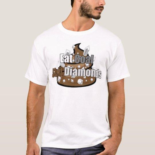Eat Coal Shit Diamonds T-Shirt