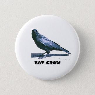 Eat Crow Pinback Button