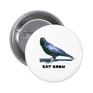 Eat Crow Pinback Button