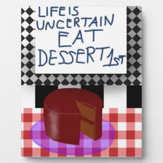 Eat dessert first plaque