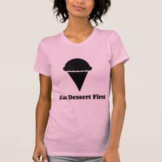 Eat Dessert First Shirt