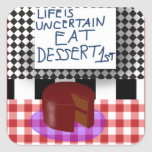 Eat dessert first square sticker
