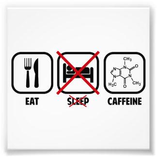 EAT, DON'T SLEEP, CAFFEINE PHOTO PRINT