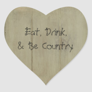 Eat Drink and Be Country Heart Sticker