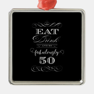 Eat Drink and be Fabulously Fifty Birthday Party Metal Ornament