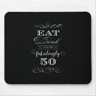 Eat Drink and be Fabulously Fifty Birthday Party Mouse Pad