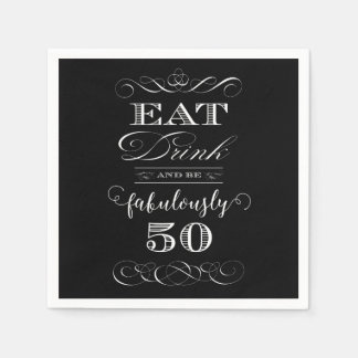 Eat Drink and be Fabulously Fifty Birthday Party Paper Napkin
