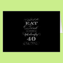 Eat Drink and be Fabulously Forty Birthday Party Card