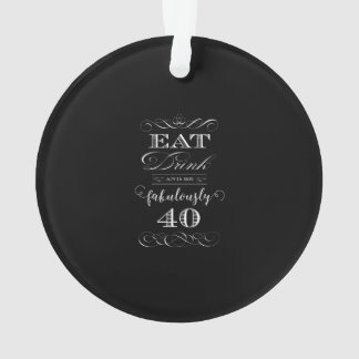 Eat Drink and be Fabulously Forty Birthday Party Ornament