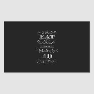 Eat Drink and be Fabulously Forty Birthday Party Rectangular Sticker