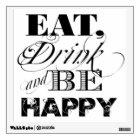 Eat Drink and Be Happy Typography Quote Wall Sticker