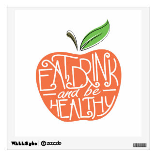 Eat, Drink and be Healthy design Wall Sticker