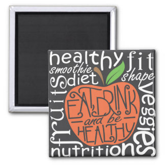 Eat, drink and be healthy quote 2 inch square magnet