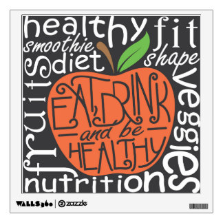 Eat, drink and be healthy quote design wall decal