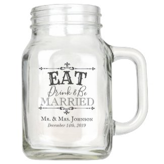 EAT DRINK AND BE MARRIED 20 OZ MASON JAR