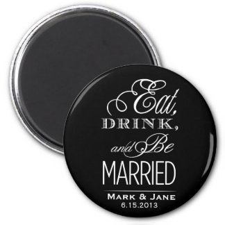 Eat Drink and Be Married 2 Inch Round Magnet