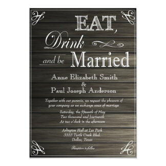 Eat Drink and be married barn wood invitations
